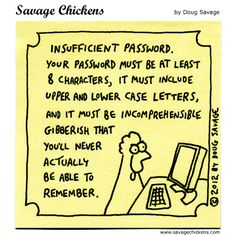 Passwords are probably the ultimate anti-procrastination tool!  Think about it - if you can't remember the incomprehensible gibberish you call a password then you'd never waste time on Facebook... or Pintere - oh, wait, no, I think I'm going to keep using my name........