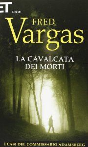 Amazon.it: La cavalcata dei morti. I casi del commissario Adamsberg: 7 - Fred Vargas, M. Botto - Libri