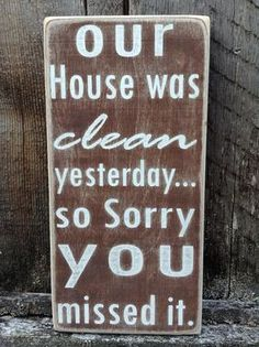 "Wood Sign - Our House Was Clean Yesterday - 6"" x 12"""