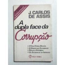 Livro: A Dupla Face Da Corrupção - J.carlos De Assis