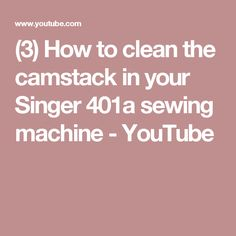 (3) How to clean the camstack in your Singer 401a sewing machine - YouTube