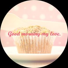 #goodmorning #mylove Good Morning My Love, Good Morning Love