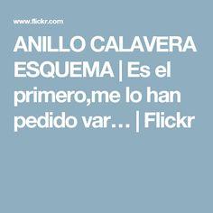 ANILLO CALAVERA ESQUEMA | Es el primero,me lo han pedido var… | Flickr