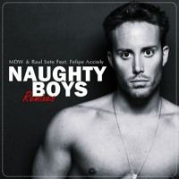 Felipe Accioly, Raul Soto, MDW - Naughty Boys (Oscar Velazquez Remix) #FreeDownload by Felipe Accioly 1 on SoundCloud
