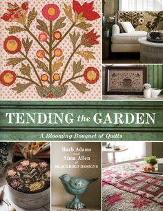 "Tending the Garden - ""The Quilted Crow Quilt Shop, folk art quilt fabric, quilt patterns, quilt kits, quilt blocks"