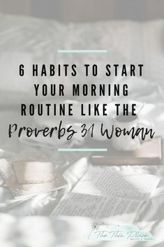 Proverbs 31 Mornings: 6 Ways to Start Your Morning as a Woman of God - The Thin Place  Prayers and how to pray Christian Living, Christian Faith, Christian Women, Christian Marriage, Bible Scriptures, Bible Quotes, Bible Book, Bible Text, Encouraging Bible Verses