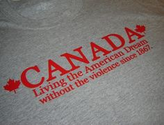 Canada Shirt - Proud Canadian - Maple Leaf Design - Tshirts for Women - Canadian Sellers oh Kanada . Canadian Memes, Canadian Things, I Am Canadian, Canadian Girls, British Things, Canada Funny, Canada 150, Canada Jokes, Memes In Real Life