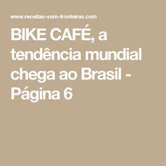 BIKE CAFÉ, a tendência mundial chega ao Brasil - Página 6