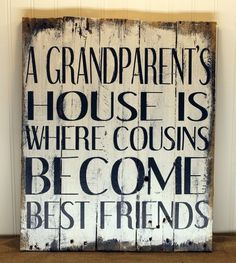 A Grandparent's House is Where Cousins Become Best Friends Wall Art Sign from Reclaimed Pallet Wood for Grandparent Gift, 18x20, white and navy (custom colors can be requested by messaging seller)