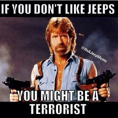 If you don't like jeeps, you might be a terrorist.