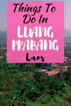 Top things to do in Luang Prabang Laos including a detailed guide to visiting Kuang See Falls, Tad Sae Waterfall, Mount Phousi, Pak Ou Caves Travel Advice, Travel Guides, Travel Tips, Travel Articles, Laos Travel, China Travel, Luang Prabang, Top Travel Destinations, Southeast Asia
