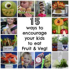 15 Ways to encourage your Kids to eat Fruit & Veg!