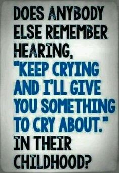 "Does anybody else remember hearing, ""Keep crying and I'll give you something to cry about."" in their childhood? My Childhood Memories, Sweet Memories, Childhood Quotes, 1980s Childhood, School Memories, Trauma, Retro, Funny Quotes, Life Quotes"