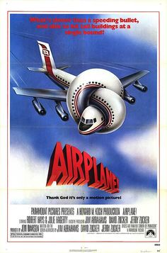 1980: Airplane! Everything about the film, including the poster, is laugh-out-loud funny. Only a twisted airplane could do justice to how absurd this comedy.