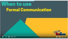 Short video on when and why to use formal communication.