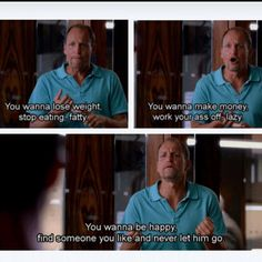 """""""Or her if your into that crazy stuff"""" - Gay Woody Harrelson hahah"""