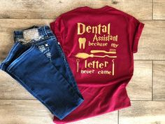Harry Potter Inspired Dental Assistant Shirt, Dental Assistant Because My Letter Never Came Shirt, Dental Assistant Gift Harry Potter Inspired Dental Assistant Shirt, Dental Assistant Because My Letter Never Came Shirt, Dental Assistant Gi Dental Assistant Cover Letter, Dental Assistant Humor, Dental Humor, Dental Hygiene, Dental Shirts, Dental Caps, Dental Images, Onesie Pattern, Gifts For Dentist