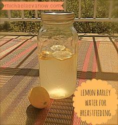 lemon barley water for breastfeeding and mastitis remedies. postpartum remedies