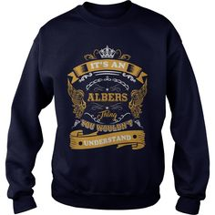 It's an ALBERS thing, you wouldn't understand #gift #ideas #Popular #Everything #Videos #Shop #Animals #pets #Architecture #Art #Cars #motorcycles #Celebrities #DIY #crafts #Design #Education #Entertainment #Food #drink #Gardening #Geek #Hair #beauty #Health #fitness #History #Holidays #events #Home decor #Humor #Illustrations #posters #Kids #parenting #Men #Outdoors #Photography #Products #Quotes #Science #nature #Sports #Tattoos #Technology #Travel #Weddings #Women