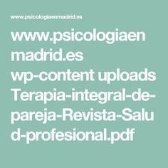 www.psicologiaenmadrid.es wp-content uploads Terapia-integral-de-pareja-Revista-Salud-profesional.pdf