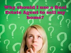 Why should I use a Real Estate Agent to sell my home? - Real Estate Agent Coral Springs and South Florida Real Estate Agent  #RealEstate #sellmyhome #FAQRealEstate