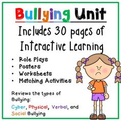 Bully Unit that consists of 4 lessons that focus on the 4 types of Bullying:  Physical, Verbal, Cyber and Social.  RolePlays and Worksheets are included.  Also, posters to include interactive learning - Great Buy!!