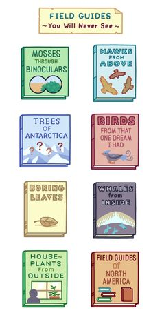 Over At Bird And Moon Naturalist Rosemary Mosco Has Created A Small Booklist Of Field Guides That Will Never Exist