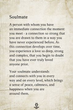 Soulmate A person with whom you have an immediate connection the moment you meet. Love Quotes For Him Boyfriend, Live Quotes For Him, Soulmate Love Quotes, I Love You Quotes, Love Yourself Quotes, True Quotes, Words Quotes, Soulmates Quotes, Sayings