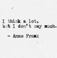 I am always thinking, that's for sure.