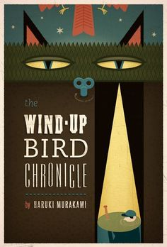 The Wind-up Bird Chronicle: by Haruki Murakami Part of an ongoing series of book covers made for the Book Cover Club. A group that Ryan Hartley and I began in an effort to build our skills in book cover illustration and design. Best Book Covers, Book Cover Art, Book Cover Design, Book Design, Book Art, Haruki Murakami Books, Kafka On The Shore, Cool Books, Web Magazine