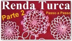 RENDA TURCA Passo a Passo Como Fazer PARTE 2 Crochet Motif, Crochet Stitches, Embroidery Stitches, Hand Embroidery, Crochet Patterns, Needle Tatting, Needle Lace, Lacemaking, Tatting Patterns