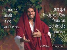« Tu n'auras jamais la vie victorieuse tant que le Seigneur Jésus n'aura pas…