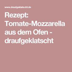 Rezept: Tomate-Mozzarella aus dem Ofen - draufgeklatscht