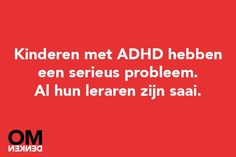 Kids with ADHD have a serious problem. All their teachers are boring.