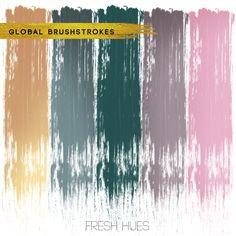 Global *brushstrokes*   fresh hues