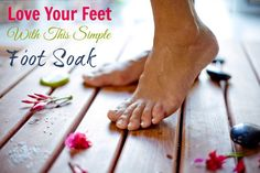 Love Your Feet WIth This Simple Foot Soak
