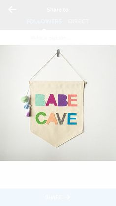 Babe Cave wall banner Banners are made of a heavy canvas material and machine stitched on all sides. Each letter is hand cut from high quality