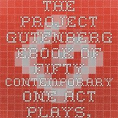 The Project Gutenberg eBook of Fifty Contemporary One-Act Plays, by Frank Shay and Pierre Loving.
