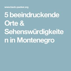 5 beeindruckende Orte & Sehenswürdigkeiten in Montenegro