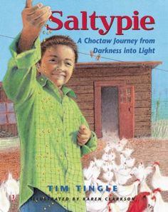 Stories of the author's Choctaw Indian family, centering particularly on his blind grandmother. Saltypie by Tim Tingle; illustrated by Karen Clarkson
