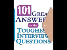 101 Great Answers To The Toughest Interview Questions . { Viewer Ratings...