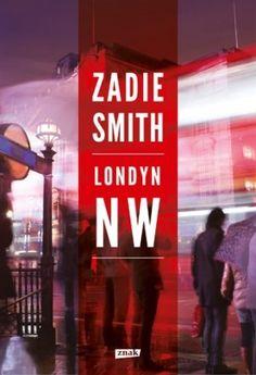 """Zadie Smith """"Londyn NW"""""""