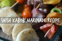 One of my favorite shish kabob marinade recipes, plus a tip for making sure your meat and veggies cook evenly on the grill.