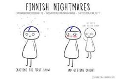 51 Finnish Nightmares That Every Introvert Will Relate To Meanwhile In Finland, Finnish Words, First Snow, Introvert, Things To Think About, Nostalgia, Jokes, Feelings, Comics
