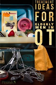 Occupational therapy treatment ideas for men. Occupation based and client centered ideas to make #OT more purposeful and fun | SeniorsFlourish.com #occupationaltherapy #geriatricOT