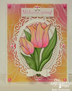 Our Daily Bread Designs Stamp Set: Tulips, Custom Dies: Tulip, Ornate Ovals, Mini Bow, Pierced Rectangles
