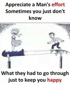Appreciate a man's effort, sometimes you just didn't know what they had to go through just to keep you happy Happy Facts, Satirical Illustrations, True Feelings, Happy Wife, Relationship Rules, Relationships, How I Feel, Are You Happy, Best Quotes