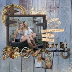 Country Girls - Scrapbook.com