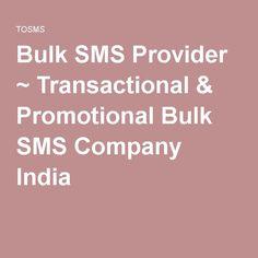 Bulk SMS Provider ~ Transactional & Promotional Bulk SMS Company India
