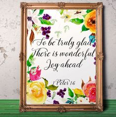 Items similar to Bible verse So be truly glad 1 Peter Printable Scripture art Christian Print quote Floral wall art nursery Christian gift Living room on Etsy Christian Wall Art, Christian Gifts, Baby Girl Nursery Decor, Nursery Wall Art, Printable Scripture, Printable Art, Alice In Wonderland Garden, Etsy Shop Names, Bible Verse Art